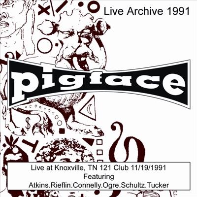 Pigface Live At Knoxville, TN - 121 Club - 11/19/91 - Pigface