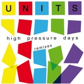 The Units - High Pressure Days