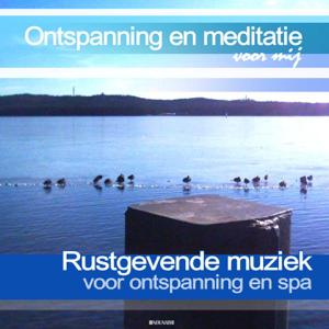 Ontspanning en meditatie voor mij - Rustgevende muziek voor ontspanning en spa (Ontspanningsmuziek)