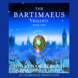 The Amulet of Samarkand: The Bartimaeus Trilogy, Book 1 (Unabridged) audiobook