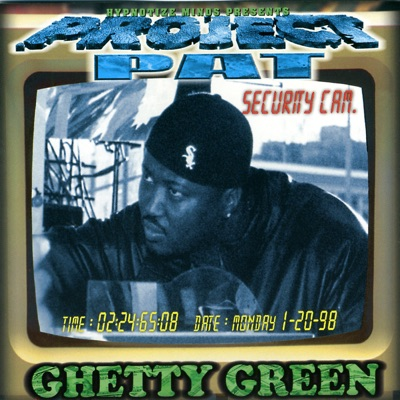 Ghetty Green - Project Pat