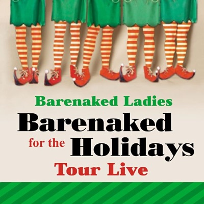 Barenaked for the Holidays (Boston, MA 12.10.04) [Tour Live] - Barenaked Ladies
