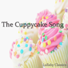 The Cuppycake Song - Lullaby Classics