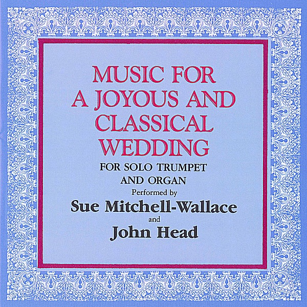 Music For A Joyous And Classical Wedding (For Solo Trumpet