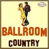 Ballroom, Country, Bailes de Salón - Various Artists