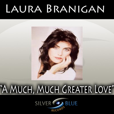 A Much, Much Greater Love - Single - Laura Branigan