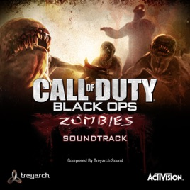Call of duty: black ops (zombies soundtrack) by treyarch sound on.