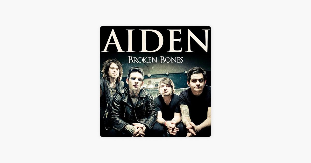 Broken Bones - Single by Aiden on Apple Music