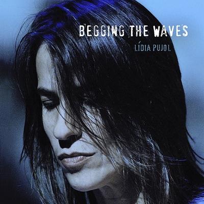 Begging the Waves - Lídia Pujol