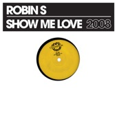 Robin S - Show Me Love - Stonebridge Edit