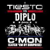 C'Mon (Catch 'Em By Surprise) [Tiësto vs. Diplo] (feat. Busta Rhymes)
