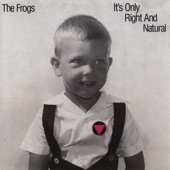 The Frogs - I've Got Drugs (Out of the Mist)