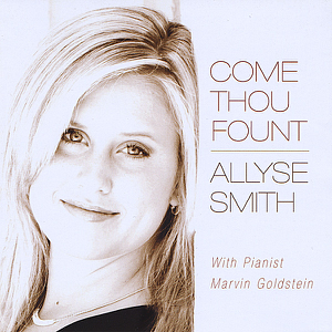 Allyse Smith - Come Thou Fount