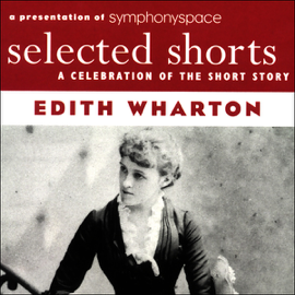 Selected Shorts: Edith Wharton audiobook
