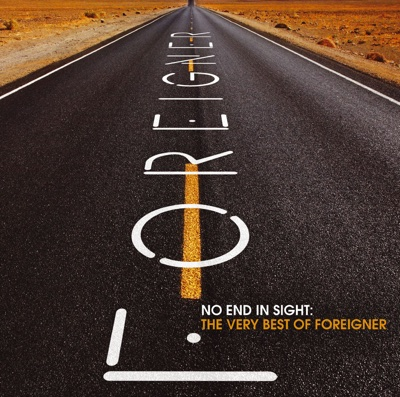 No End In Sight: The Very Best of Foreigner (Remastered) - Foreigner album