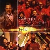 The Georgia Mass Choir - Tell It