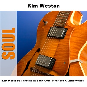 Kim Weston's Take Me In Your Arms (Rock Me a Little While) - EP