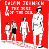 Calvin Johnson and The Sons of the Soil - Love Travels Faster
