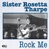 Sister Rosetta Tharpe - Rock Me