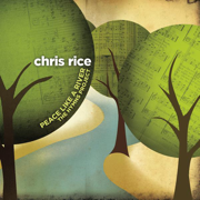 Peace Like a River: The Hymns Project - Chris Rice - Chris Rice
