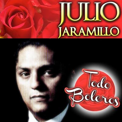 Julio Jaramillo Todo Boleros - Julio Jaramillo