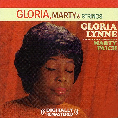 Gloria, Marty & Strings [Digitally Remastered] (Re-mastered) - Gloria Lynne