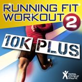 Running Fit Workout 2: 10K Plus