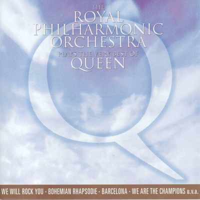 The Royal Philharmonic Orchestra plays the Very Best of Queen - Royal Philharmonic Orchestra