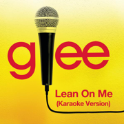 Lean On Me (Karaoke Version) - Glee Cast - Glee Cast