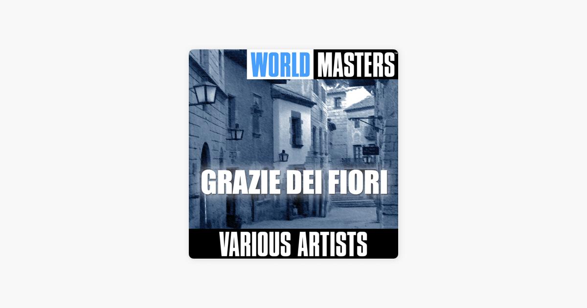 World masters grazie dei fiori de varios artistas en apple music - Franca raimondi aprite le finestre testo ...