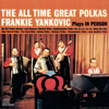 Beer Barrel Polka - Frank Yankovic & His Yanks