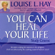 Louise L. Hay - You Can Heal Your Life Study Course (Original Staging Nonfiction)