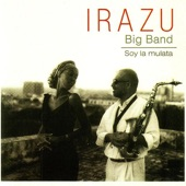 Irazu Big Band - He Vuelto para Andar