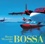 Hayao Miyazaki On Bossa