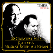 30 Greatest Hits - Rahat and Nusrat Fateh Ali Khan