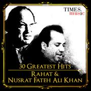 30 Greatest Hits - Rahat and Nusrat Fateh Ali Khan - Rahat Fateh Ali Khan & Nusrat Fateh Ali Khan - Rahat Fateh Ali Khan & Nusrat Fateh Ali Khan
