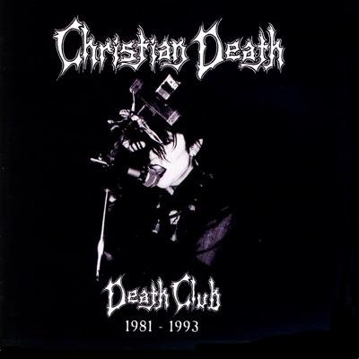 Death Club 1981-1993 - Christian Death