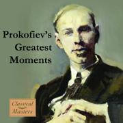 Prokofiev's Greatest Moments - Chicago Symphony Orchestra, Franz Reiner, Fritz Reiner & Rosalinda Elias - Chicago Symphony Orchestra, Franz Reiner, Fritz Reiner & Rosalinda Elias