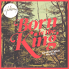 Born Is the King (Deluxe Version) - Hillsong Worship