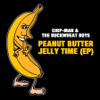 Peanut Butter Jelly Time (Radio Version) - Chip-Man & The Buckwheat Boyz