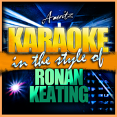 If Tomorrow Never Comes (In the Style of Ronan Keating) [Karaoke Version]