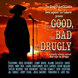 The Good, the Bad, and the Drugly: A Comedy Album About the War on Drugs audiobook