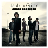 Jaula de Grillos - Todo lo que tengo