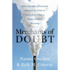 Erik M. Conway & Naomi Oreskes - Merchants of Doubt: How a Handful of Scientists Obscured the Truth on Issues from Tobacco Smoke to Global Warming (Unabridged)  artwork