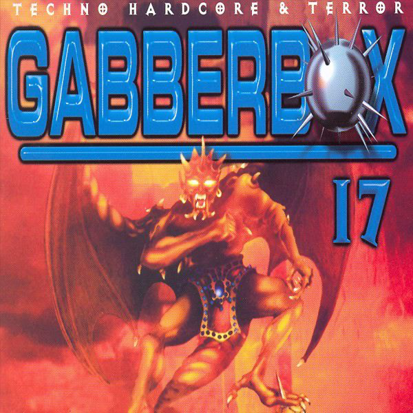 The Gabberbox, Vol  17 (The Best of Techno, Hardcore & Terror) by Various  Artists