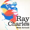 Ray Charles - Mess Around (Remastered) kunstwerk