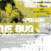 The Bug (feat. Warrior Queen) - Poison Dart