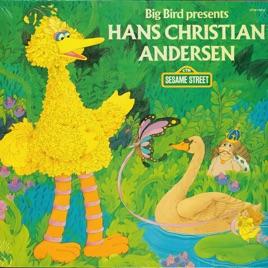 Sesame Street: Big Bird Presents Hans Christian Andersen by Sesame Street
