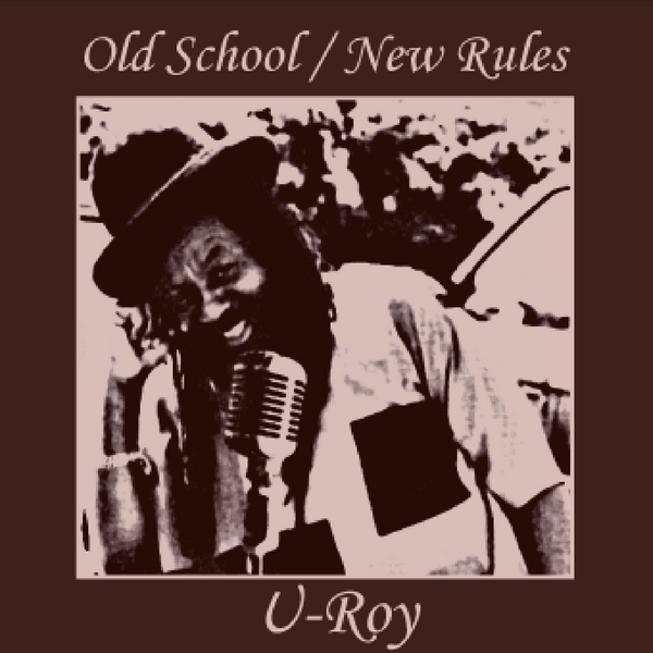 Old School / New Rules by U-Roy on iTunes