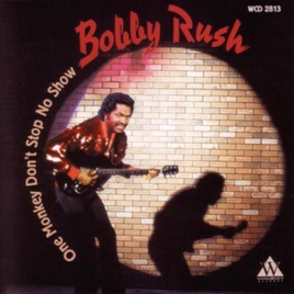 One Monkey Dont Stop No Show By Bobby Rush On Apple Music